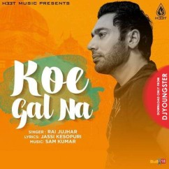 Koe Gal Na song download by Rai Jujhar