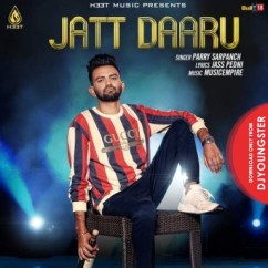 Jatt Daaru song download by Parry Sarpanch