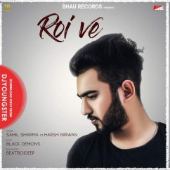 Roi Ve song download by Sahil Sharma