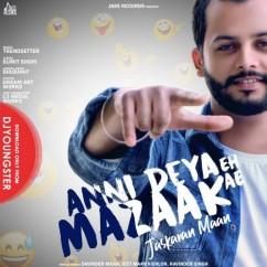 Anni Deya Eh Mazaak Ae song download by Jaskaran Maan