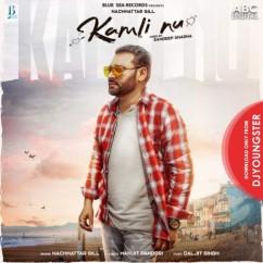 Kamli Nu song download by Nachhatar Gill