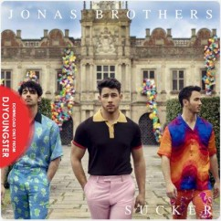 Sucker song download by Jonas Brothers