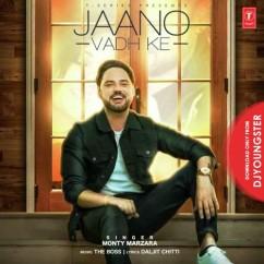 Jaano Vadh Ke song download by Monty Marzara