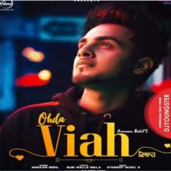 Ohda Viah song download by Armaan Bedil