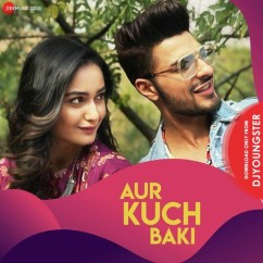 Aur Kuch Baki song download by Yasser Desai