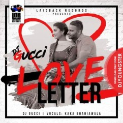 Love Letter song download by Kaka Bhainiawala