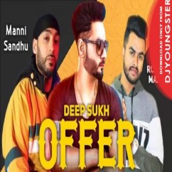 Offer song download by Deep Sukh