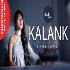 Kalank Female Version song download by Shubhangi Dave