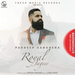 Royal Jageer 2 song download by Pardeep Sanghera