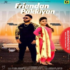 Friendan Pakkiya song download by Jasmeen Akhtar