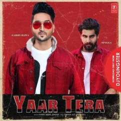 Yaar Tera song download by Garry Bawa