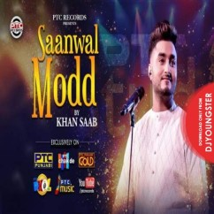 Saanwal Modd song download by Khan Saab