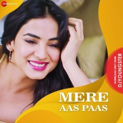 Mere Aas Paas song download by Yasser Desai