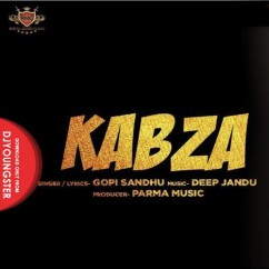 Kabza song download by Gopi Sandhu