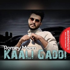 Kaali Gaddi song download by Romey Maan