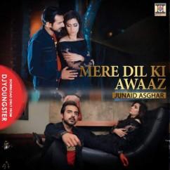Mere Dil Ki Awaaz song download by Junaid Asghar
