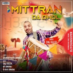 Mittran Da Dhol song download by Sinj Kaler