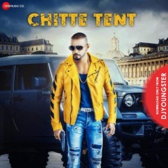 Chitte Tent song download by Girik Aman
