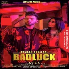 Badluck song download by Armaan Bhullar