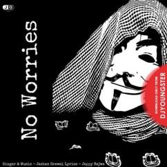 No Worries song download by Jashan Grewal
