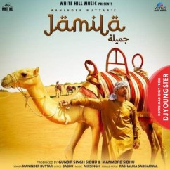Jamila song download by Maninder Buttar