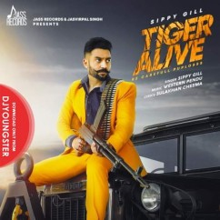 Tiger Alive song download by Sippy Gill