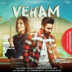 Veham song download by Dilpreet Dhillon
