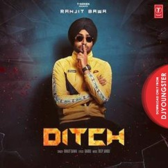 Ditch song download by Ranjit Bawa