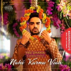 Nahi Karna Viah song download by Pav Dharia