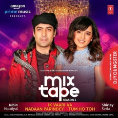 Ik Vaari Aa Nadaan Parindey song download by Shirley Setia