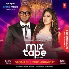 Sanam Re Phir Mohabbat song download by Tulsi Kumar