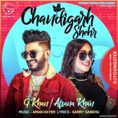 Chandigarh Shehr song download by G Khan
