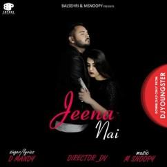 Jeena Nai song download by D Mandy