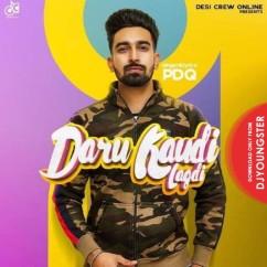 Daaru Kaudi Lagdi song download by PDQ