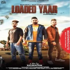 Loaded Yaar song download by Baaz Sran