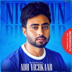 Adh Vichkaar song download by Nishwan Bhullar