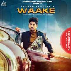 Waake song download by Gurnam Bhullar