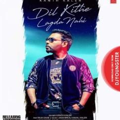 Dil Kite Lagda Nahi song download by Kanth Kaler