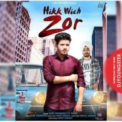 Hikk Wich Zor song download by Guri Khamano