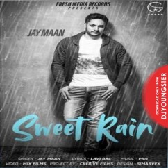 Sweet Rain song download by Jay Maan