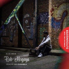 Rab Hogaya song download by Kaka Bhaniawala