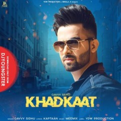 Khadkaat song download by Gavvy Sidhu