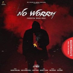 No Worry song download by Jagdish Dhaliwal