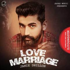 Love Marriage song download by Jamie Dhillon