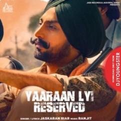 Yaaraan Lyi Reserved song download by Ravinder Grewal