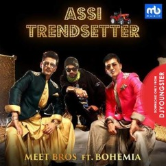 Assi Trendsetter song download by Bohemia