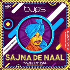 Sajna De Naal song download by Pappi Gill