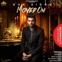 Moved On song download by Gur Sidhu