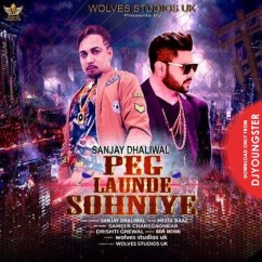 Peg Launde Sohniye song download by Sanjay Dhaliwal