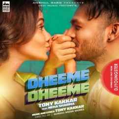 Dheeme Dheeme song download by Tony Kakkar